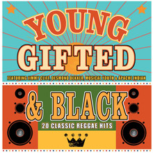 Young, Gifted & Black – 20 Classic Reggae Hits