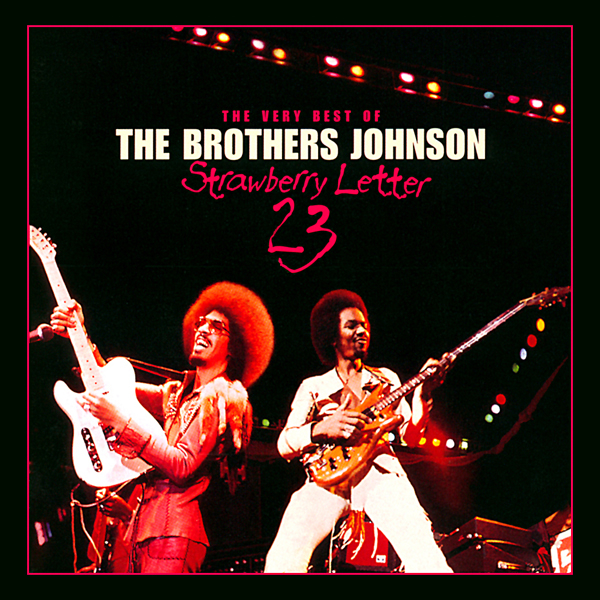 Strawberry Letter 23/The Very Best Of The Brothers Johnson