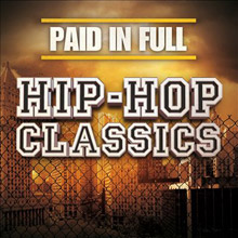 Paid In Full: Hip-Hop Classics