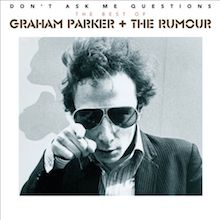 Don't Ask Me Questions: The Best Of Graham Parker & The Rumour