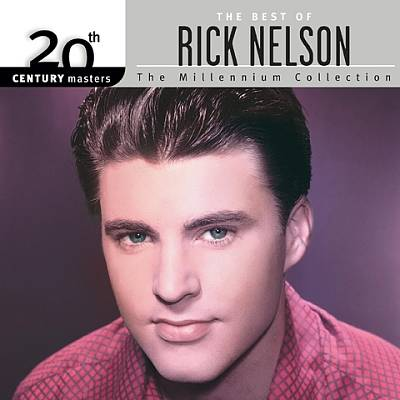 20th Century Masters: The Millenium Collection: Best Of Rick Nelson