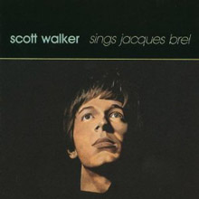 Scott Walker Sings Jacques Brel