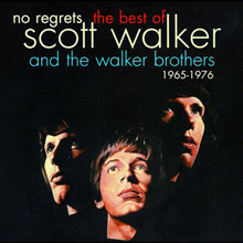 No Regrets - The Best Of Scott Walker & The Walker Brothers 1965 – 1976