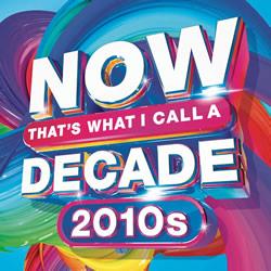 Now Decade 2010s