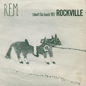 R.E.M. - Don't Go Back To Rockville