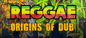 Reggae Origins Of Dub