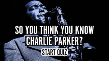 The Charlie Parker Quiz